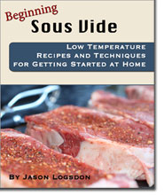 Beginning Sous Vide - Times, Temperatures, Recipes, Facts & Myths
